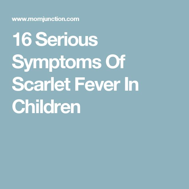 16 Serious Symptoms Of Scarlet Fever In Children
