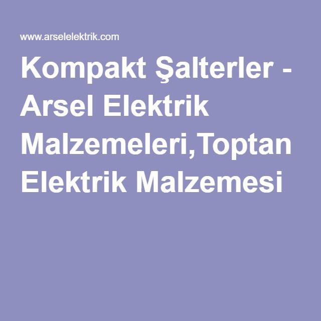 Kompakt Şalterler - Arsel Elektrik Malzemeleri,Toptan Elektrik Malzemesi