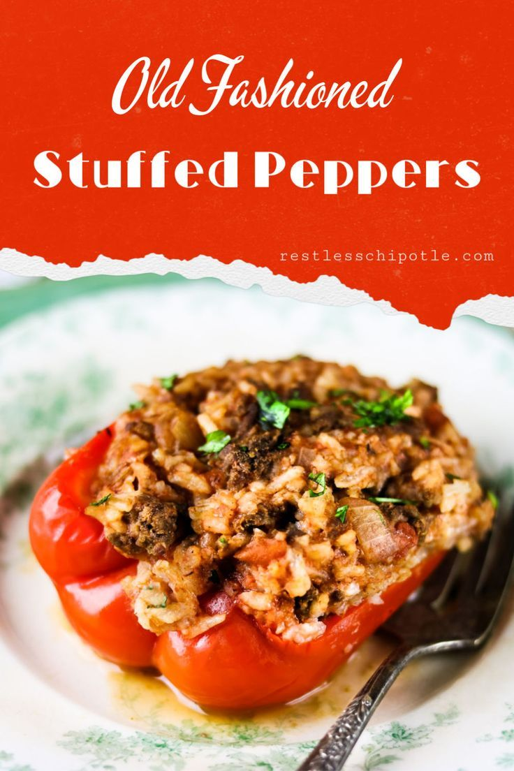 Old Fashioned Stuffed Bell Peppers Recipe In 2020 Dinner Recipes Easy Family Stuffed Peppers Healthy Snacks Recipes