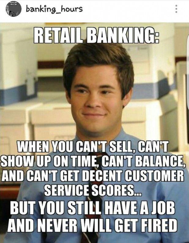 Retail Banking Life Banking Banking Memes Banking Humor Retail Banking Job Humor