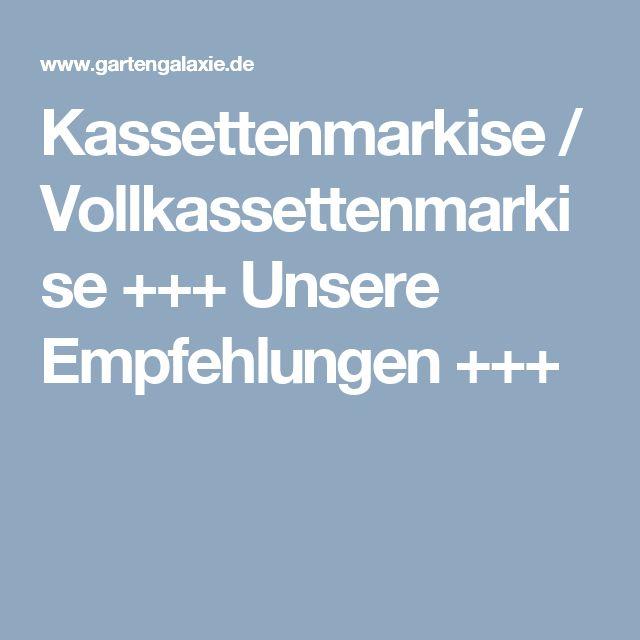 Kassettenmarkise / Vollkassettenmarkise +++ Unsere Empfehlungen +++