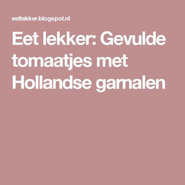 Eet lekker: Gevulde tomaatjes met Hollandse garnalen
