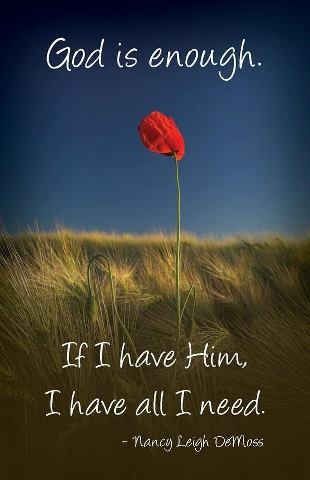 God is enough.