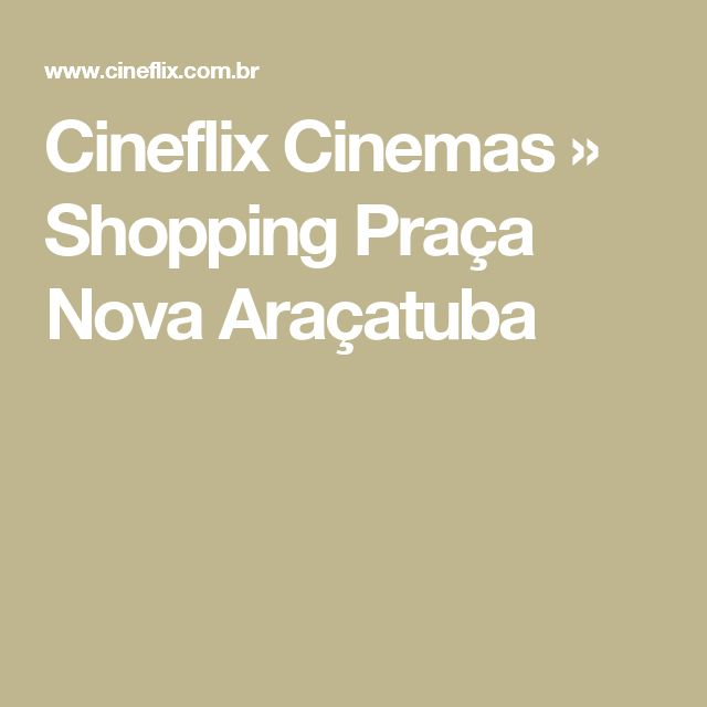 Cineflix Cinemas  » Shopping Praça Nova Araçatuba