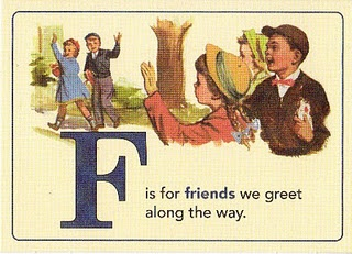 F is for friends we greet along the way...