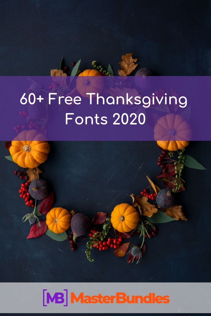 60 Free Thanksgiving Fonts 2020 Updated Master Bundles In 2020 Thanksgiving Fonts Free Thanksgiving Thanksgiving