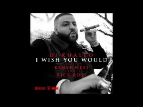 DJ Khalid - I Wish You Would ft. Kanye West and Rick Ross - YouTube