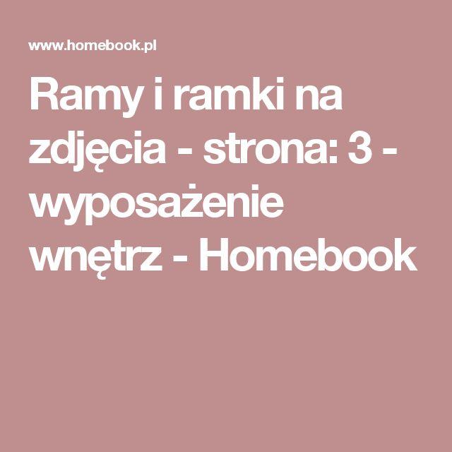 Ramy i ramki na zdjęcia - strona: 3 - wyposażenie wnętrz - Homebook