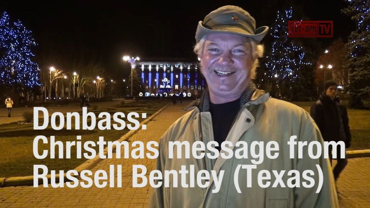 Donetsk: A message of peace and hope on Christmas Eve from Russell Bentley ('Texas'). Donetsk People's Republic If you would like to donate a little Christma...