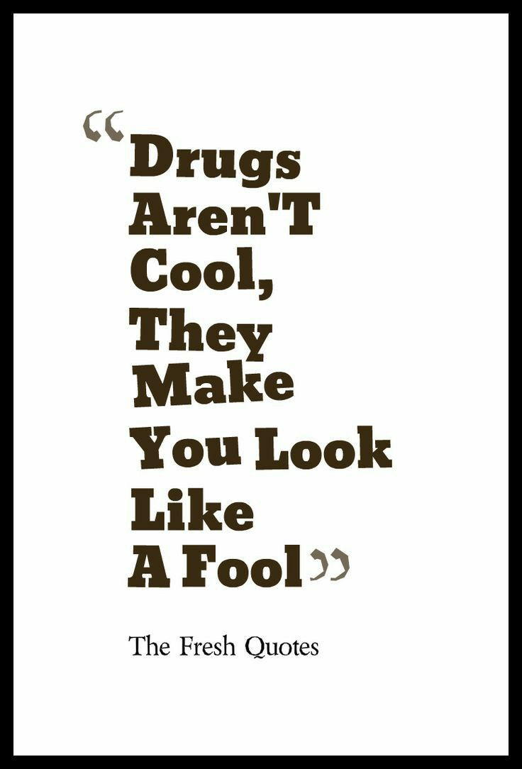 Pin By Ubbsi On Poster Ideas Drug Quotes Drug Free Quote Drug Free Posters