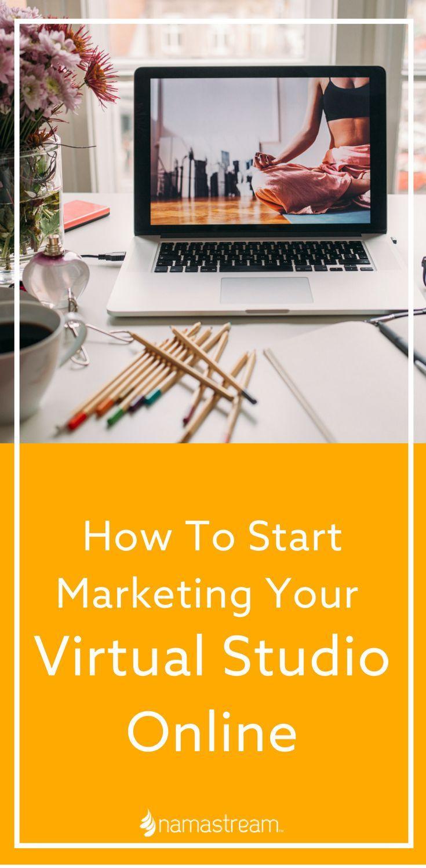 How To Start Marketing Your Virtual Studio Online via @Namastream | Teach + Train Online