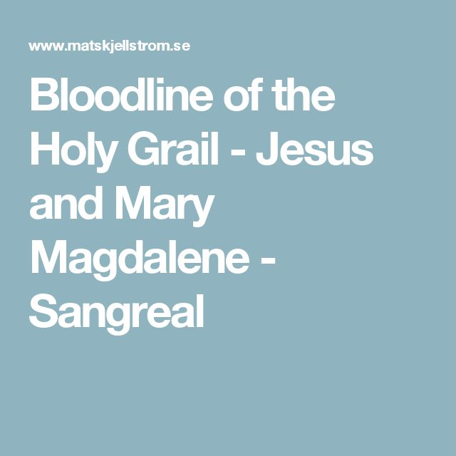 Bloodline of the Holy Grail - Jesus and Mary Magdalene - Sangreal