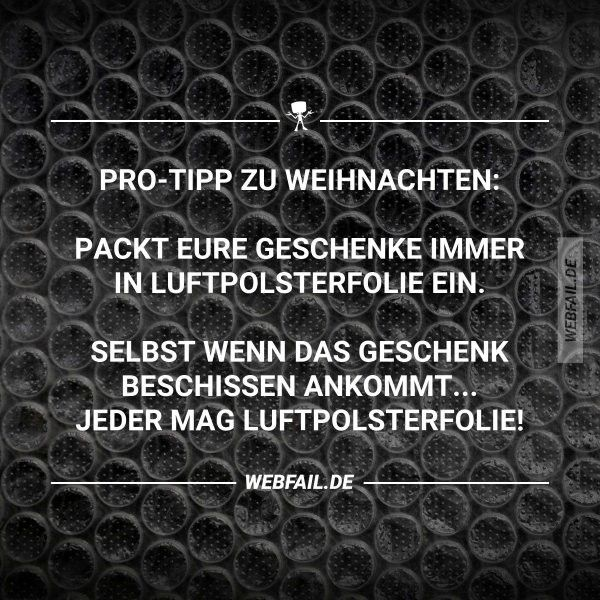 translated from German to English, this basically states:  tip for Christmas: always pack your gifts in bubble wrap.  Even if gift arrives damaged, everyone likes bubble wrap.