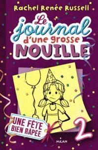 Rachel Renée Russell - Le journal d'une grosse nouille Tome 2 : Une fête bien râpée. - Agrandir l'image