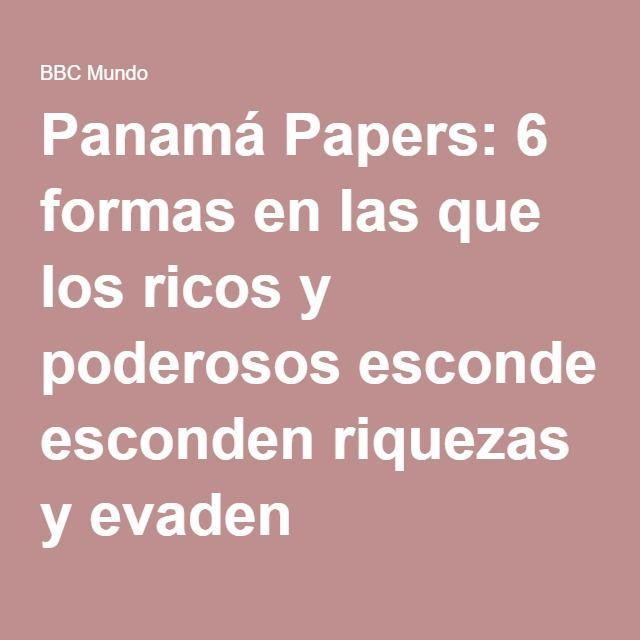 Panamá Papers: 6 formas en las que los ricos y poderosos esconden riquezas y evaden impuestos - BBC Mundo