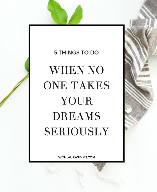 Is No One Taking Your Dreams Seriously? Whether It Has To Do With Your  Career