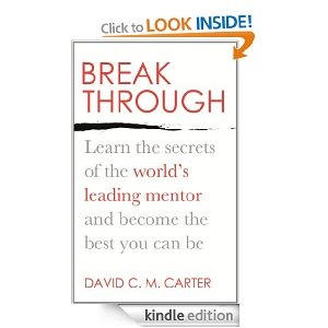 Breakthrough: Learn the secrets of the worlds leading mentor and become the best you can be