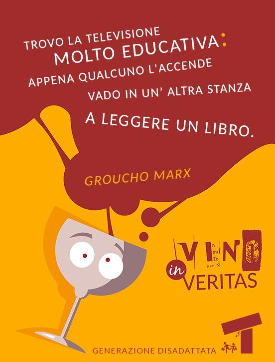 Trovo la televisione molto educativa: appena qualcuno l'accende vado in un'altra stanza a leggere un libro. (Groucho Marx)  #grouchomarx #citazioni #televisione #libri #leggere #ironia #sarcasmo #umorismo #cinismo
