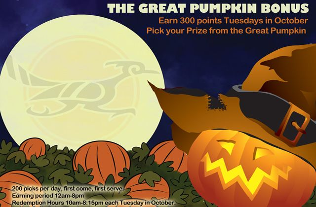 Tuesdays in October 2016: Must earn 300 points: Great Pumpkin Bonus | Cahuilla Casino