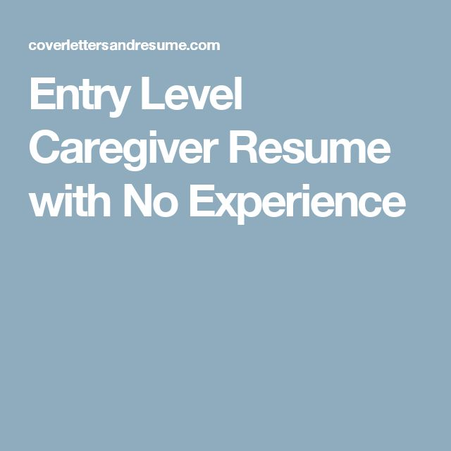 Entry Level Caregiver Resume with No Experience