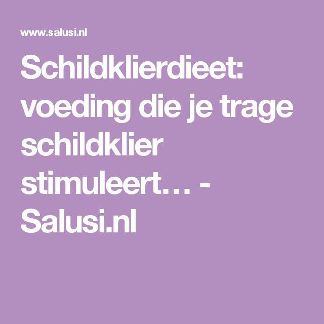 Schildklierdieet: voeding die je trage schildklier stimuleert… - Salusi.nl