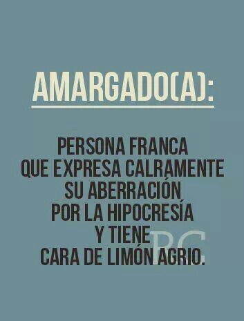 Amargado(a).