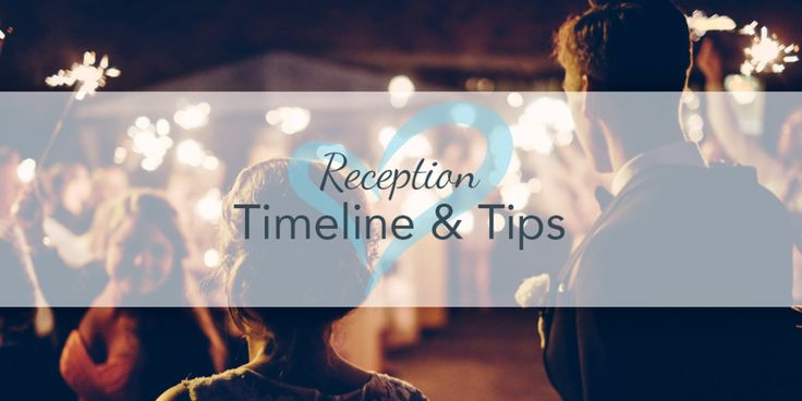 How To Create The Perfect Reception Timeline: 17 Best Ideas About Reception Timeline On Pinterest