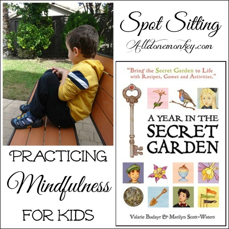 The magical book A Year in the Secret Garden is full of activities and crafts related to The Secret Garden, including this exercise in mindfulness for kids.