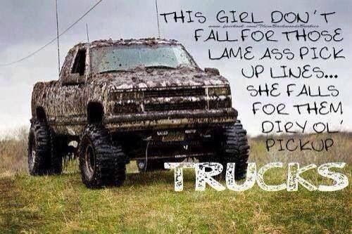 Personally I'd take a pick up line and a truck!
