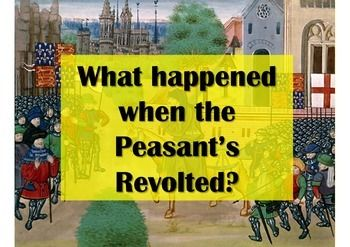 What happened when the Peasants' Revolted? A full lesson on the Peasants' Revolt of 1381 - powerpoint, card sort, story of events , causation web and lesson plan. Just print and go!