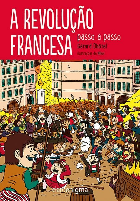 A Revolução Francesa, um dos acontecimentos mais importantes da História Moderna, agora na coleção destinada aos jovens leitores.