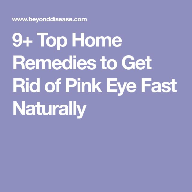 9+ Top Home Remedies to Get Rid of Pink Eye Fast Naturally
