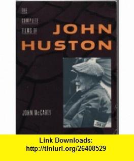 The Films of John Huston (9780806511900) John McCarty , ISBN-10: 0806511907  , ISBN-13: 978-0806511900 ,  , tutorials , pdf , ebook , torrent , downloads , rapidshare , filesonic , hotfile , megaupload , fileserve
