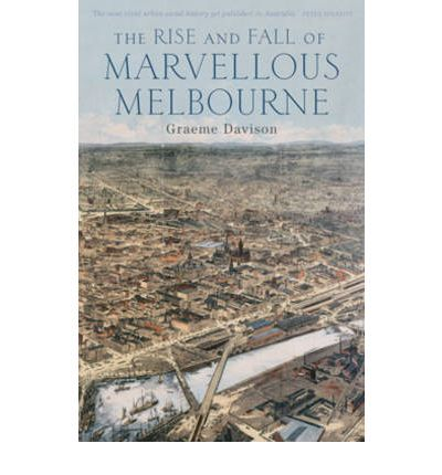 With a new preface and epilogue and a collection of picture essays by contemporary writers, this updated edition explores the economic, political, social, and cultural consequences of the economic rise and fall of Melbourne during the 1880s.