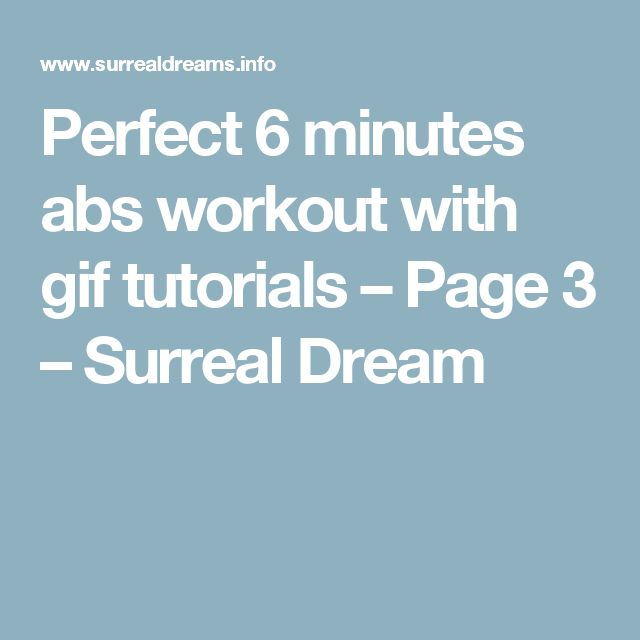 Perfect 6 minutes abs workout with gif tutorials – Page 3 – Surreal Dream