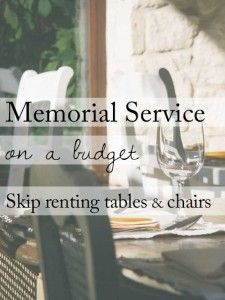Skip renting tables and chairs for memorial
