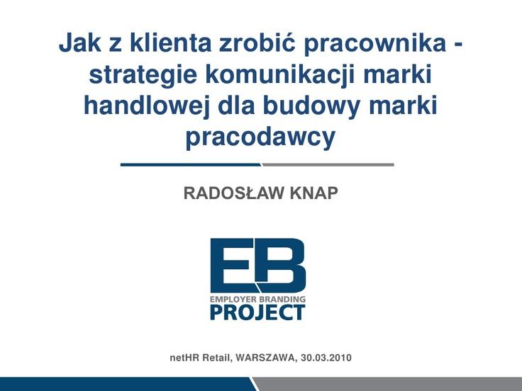 6-radoslaw-knap-strategiekomunikacjimarkinethr by NetHR via Slideshare