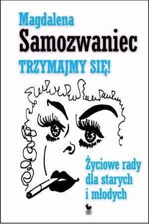 Spostrzeżenia pierwszej damy polskiej satyry zawarte w nieznanej dotąd książce pisarki zaskakują swoją aktualnością.