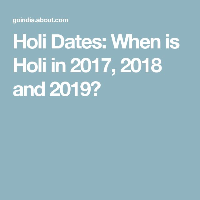 Holi Dates: When is Holi in 2017, 2018 and 2019?