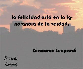 Frases Filosoficas De Felicidad De Giacomo Leopardi Leopardi