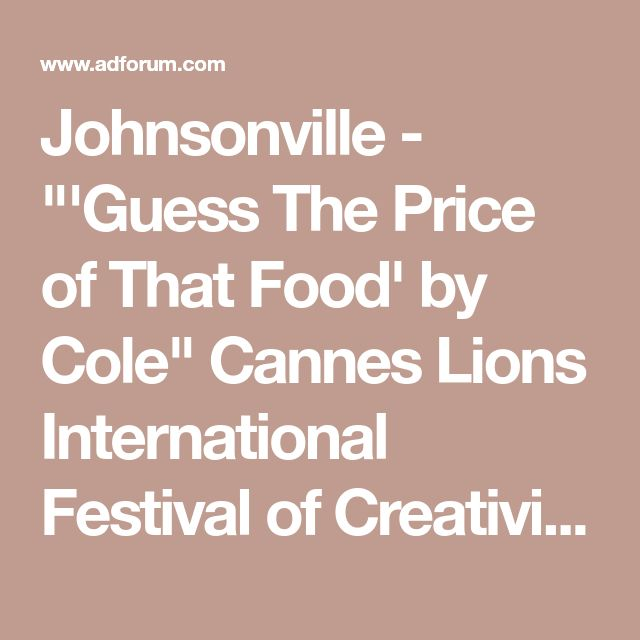 "Johnsonville - ""'Guess The Price of That Food' by Cole"" Cannes Lions International Festival of Creativity 2017"