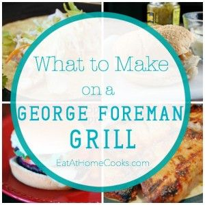 George Foreman grill food