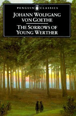 The Sorrows of Young Werther (Johann Wolfgang von Goethe