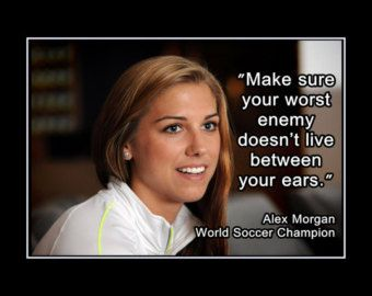 """Soccer Poster Alex Morgan Photo Quote Wall Art Print 5x7""""- 8x11"""" Make Sure Your Worst Enemy Doesn't Live Between Your Ears - Free USA Ship"""