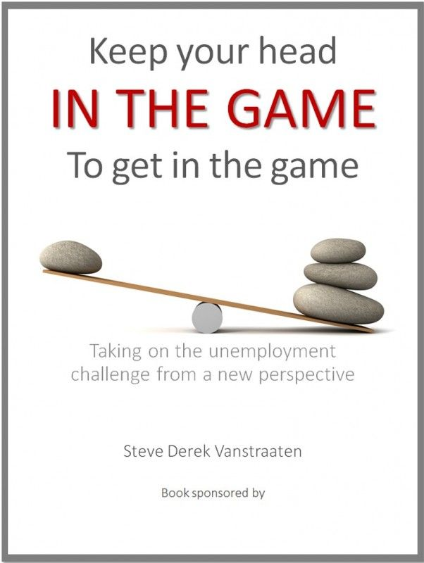 Unemployed - How to keep your head in the game while job searching (Free E-book)
