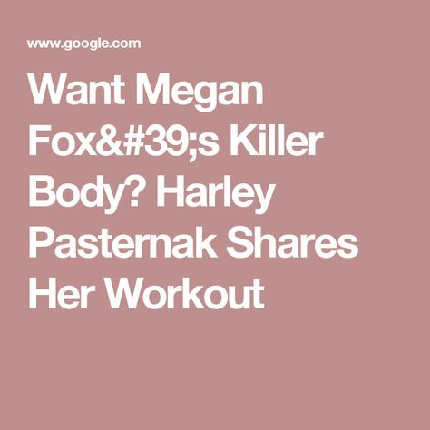 Want Megan Fox's Killer Body? Harley Pasternak Shares Her Workout