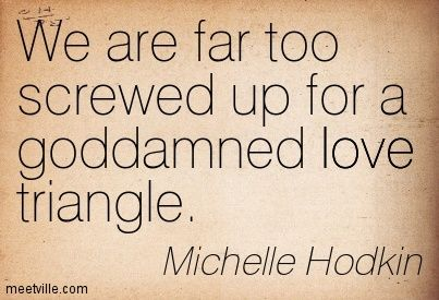 love triangle quotes - Google Search