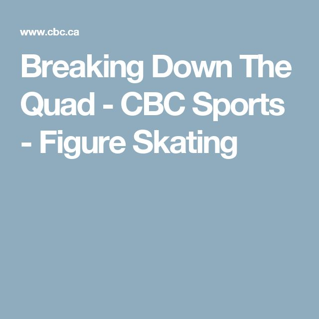 Breaking Down The Quad - CBC Sports - Figure Skating