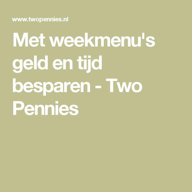 Met weekmenu's geld en tijd besparen - Two Pennies