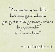 .: Alone Time, My Life, Life Ha, Be A Mom, So True, Mom Quotes, Grocery Stores, True Stories, Kid